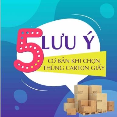 5 lưu ý cơ bản khi chọn mua thùng carton